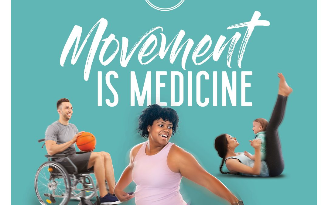 """Movement is Medicine"" 